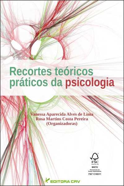 Capa do livro: RECORTES TEÓRICOS PRÁTICOS DA PSICOLOGIA