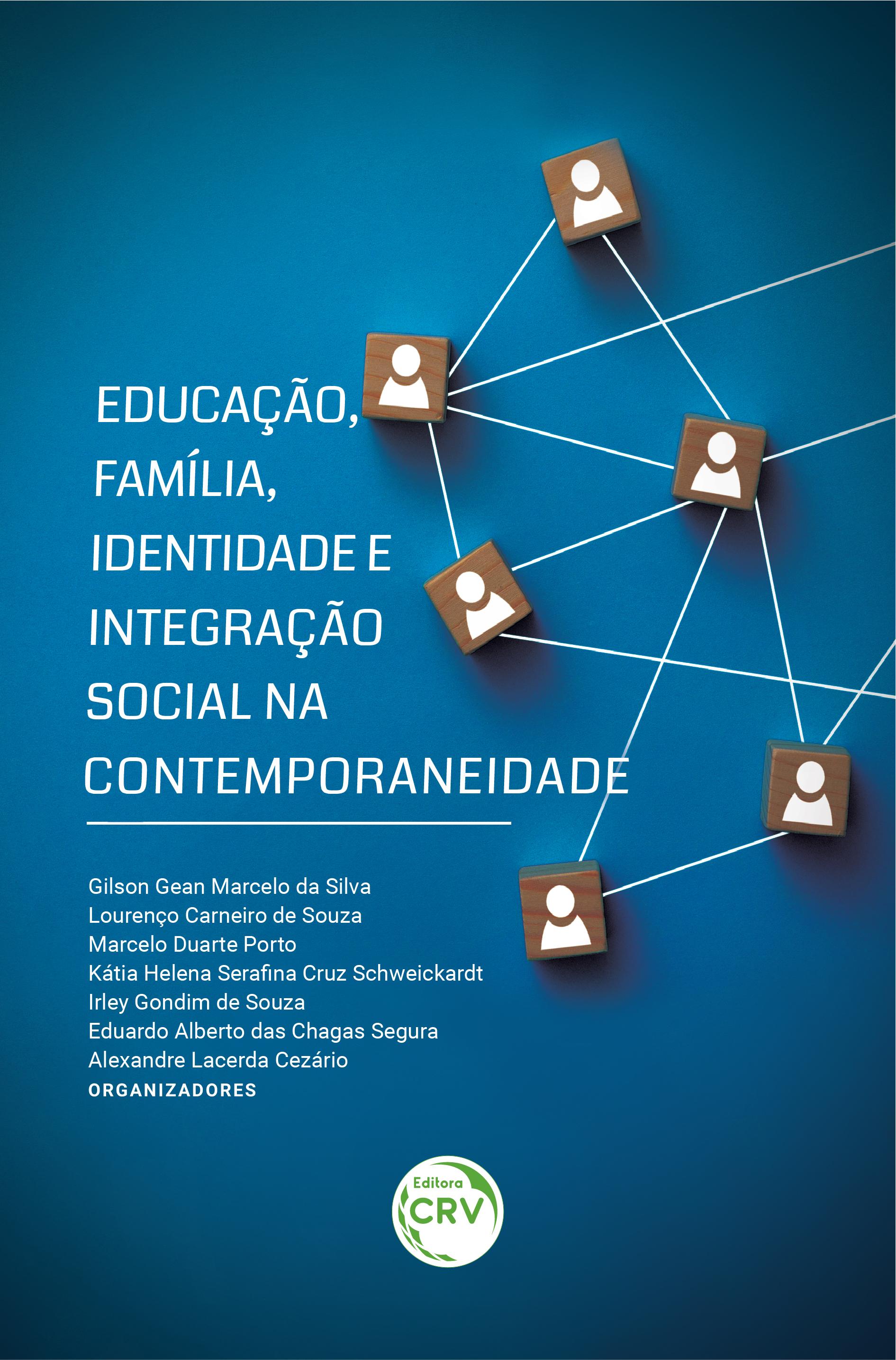 Capa do livro: EDUCAÇÃO, FAMÍLIA, IDENTIDADE E INTEGRAÇÃO SOCIAL NA CONTEMPORANEIDADE