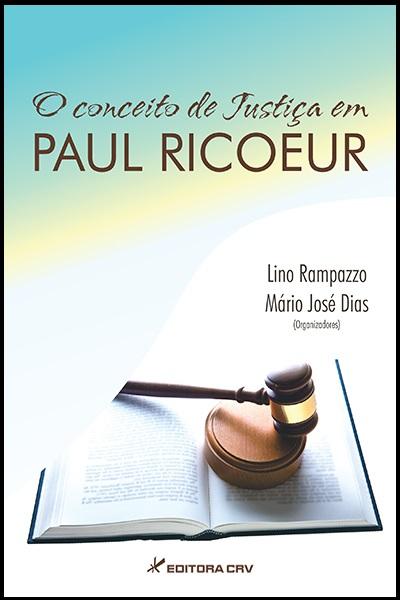 Capa do livro: O CONCEITO DE JUSTIÇA EM PAUL RICOEUR