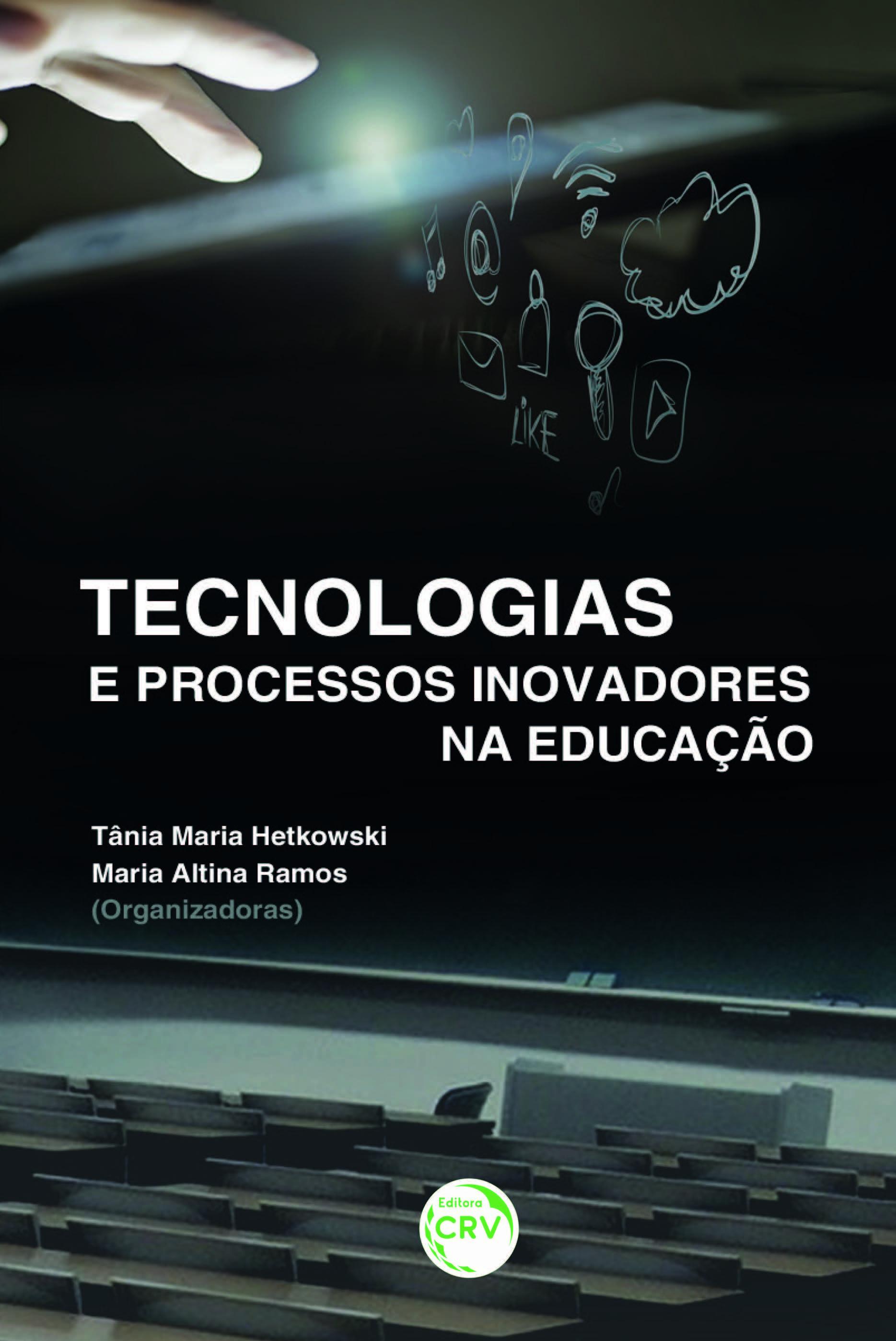 Capa do livro: TECNOLOGIAS E PROCESSOS INOVADORES NA EDUCAÇÃO