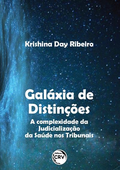 Capa do livro: GALÁXIA DE DISTINÇÕES:<br> a complexidade da Judicialização da Saúde nos Tribunais