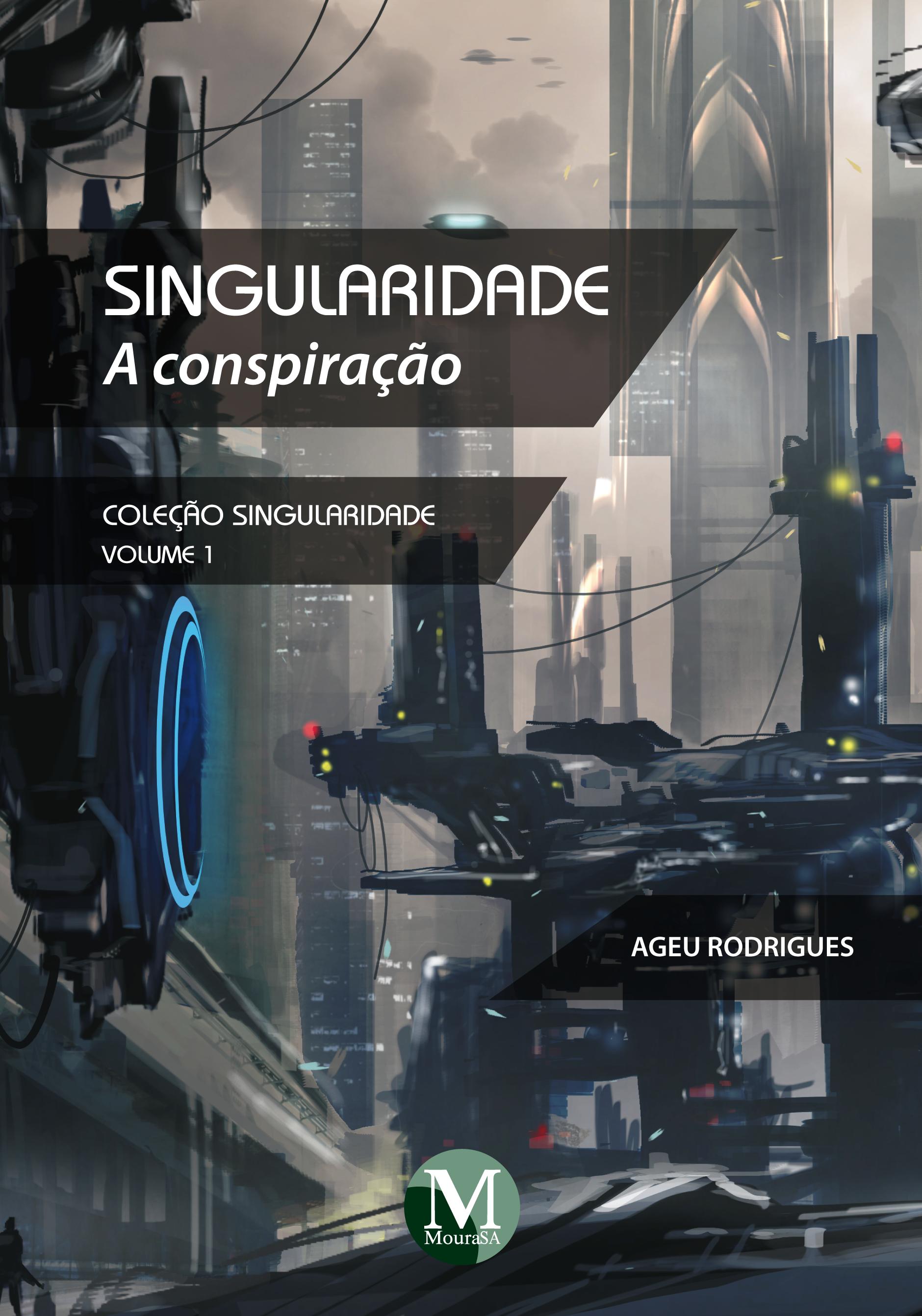 Capa do livro: SINGULARIDADE: a conspiração <br> Coleção Singularidade - Volume 1