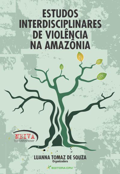 Capa do livro: ESTUDOS INTERDISCIPLINARES DE VIOLÊNCIA NA AMAZÔNIA