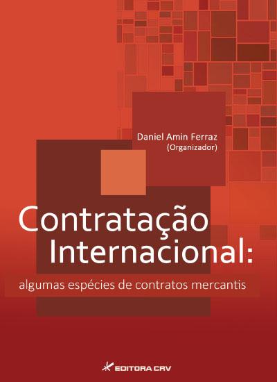 Capa do livro: CONTRATAÇÃO INTERNACIONAL:<br>algumas espécies de contratos mercantis