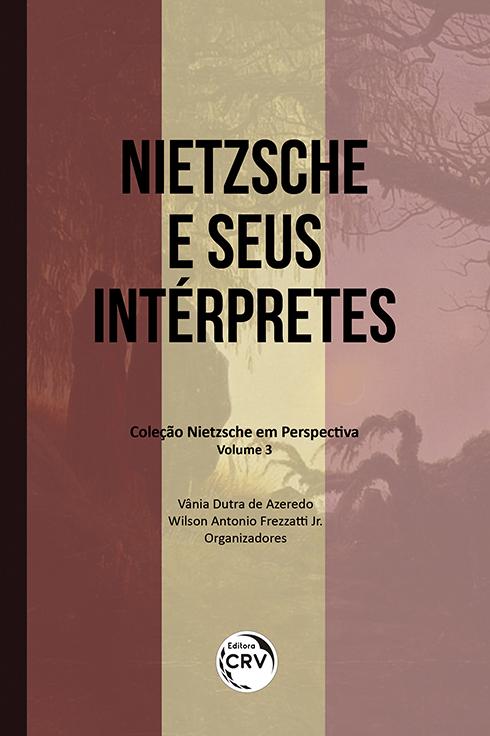 Capa do livro: NIETZSCHE E SEUS INTÉRPRETES <br>Coleção Nietzsche em Perspectiva - Volume 3