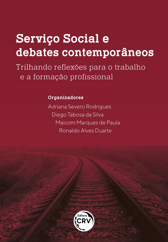 Capa do livro: SERVIÇO SOCIAL E DEBATES CONTEMPORÂNEOS: <br>trilhando reflexões para o trabalho e a formação profissional