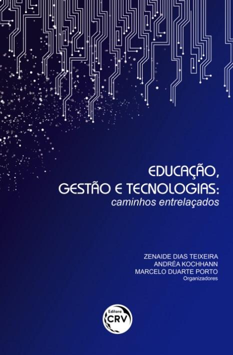 Capa do livro: EDUCAÇÃO, GESTÃO E TECNOLOGIAS: <br>caminhos entrelaçados