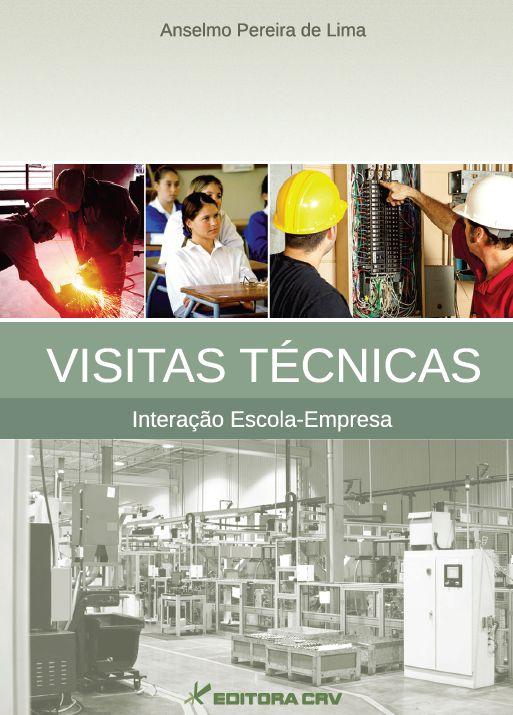 Capa do livro: VISITAS TÉCNICAS<BR>interação escola-empresa
