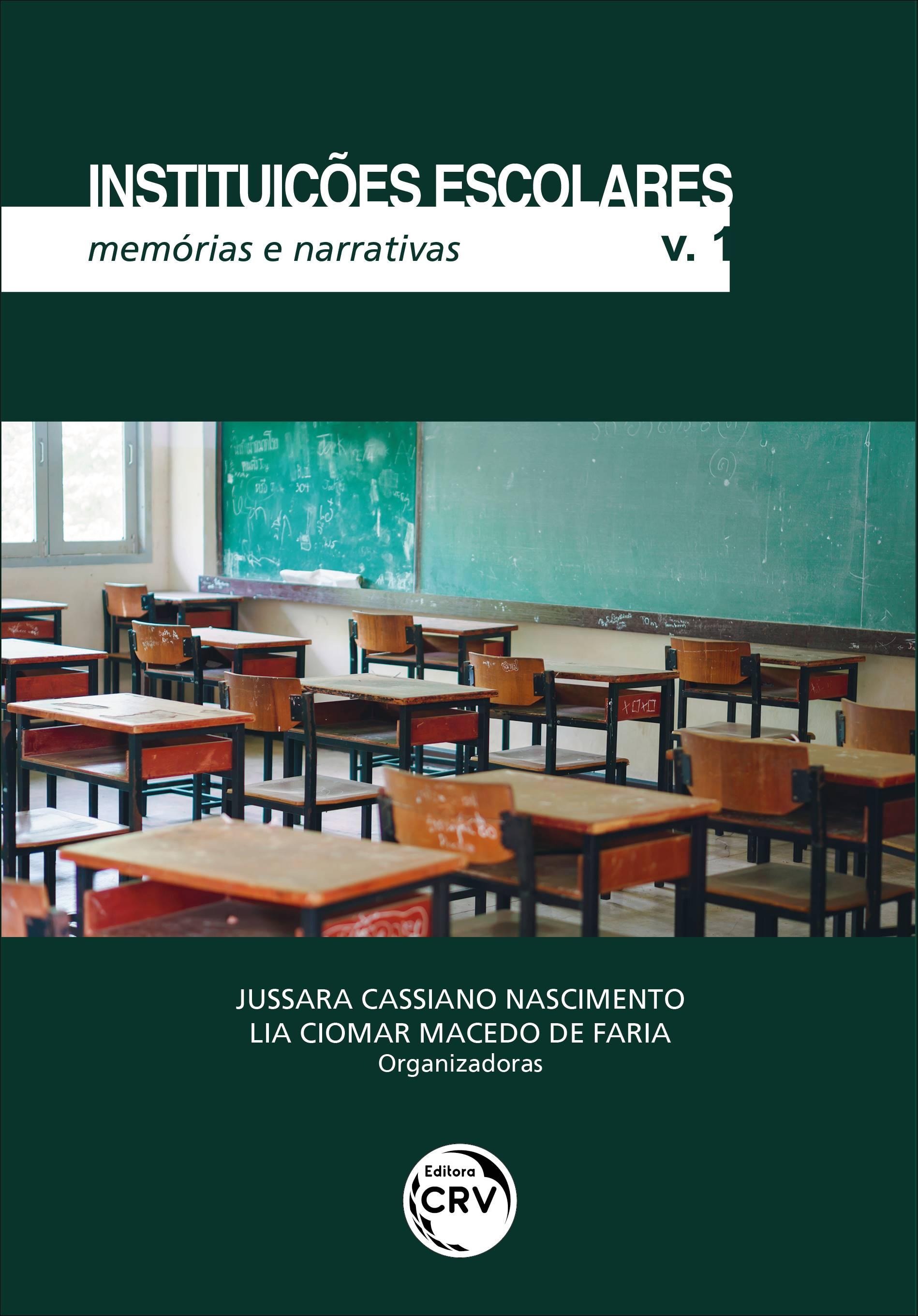 Capa do livro: INSTITUIÇÕES ESCOLARES:<br> memórias e narrativas <br>Coleção Instituições Escolares - Volume 1