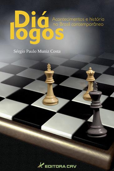 Capa do livro: DIÁLOGOS<br>Acontecimentos e história no Brasil contemporâneo
