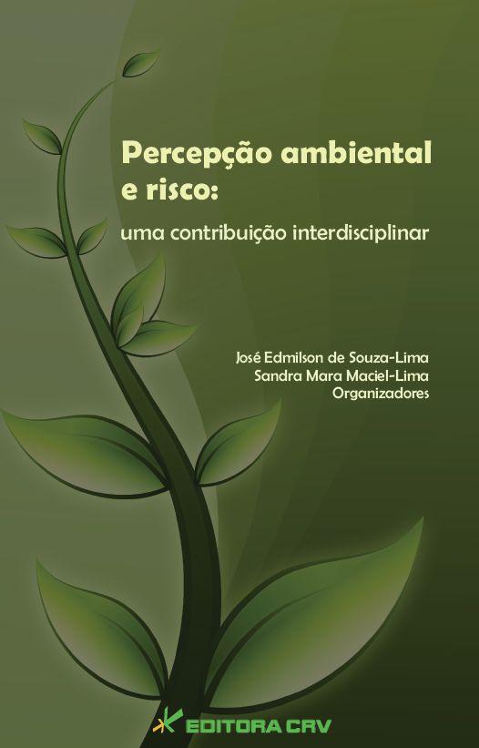 Capa do livro: PERCEPÇÃO AMBIENTAL E RISCO:<br>uma contribuição interdisciplinar