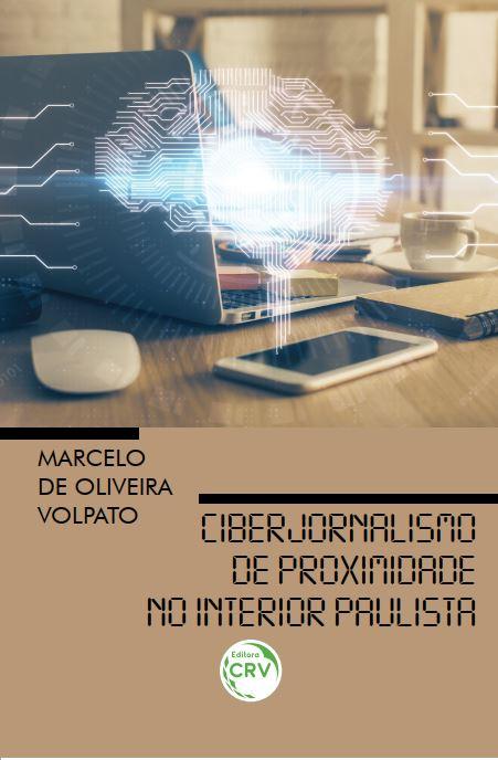 Capa do livro: CIBERJORNALISMO DE PROXIMIDADE NO INTERIOR PAULISTA