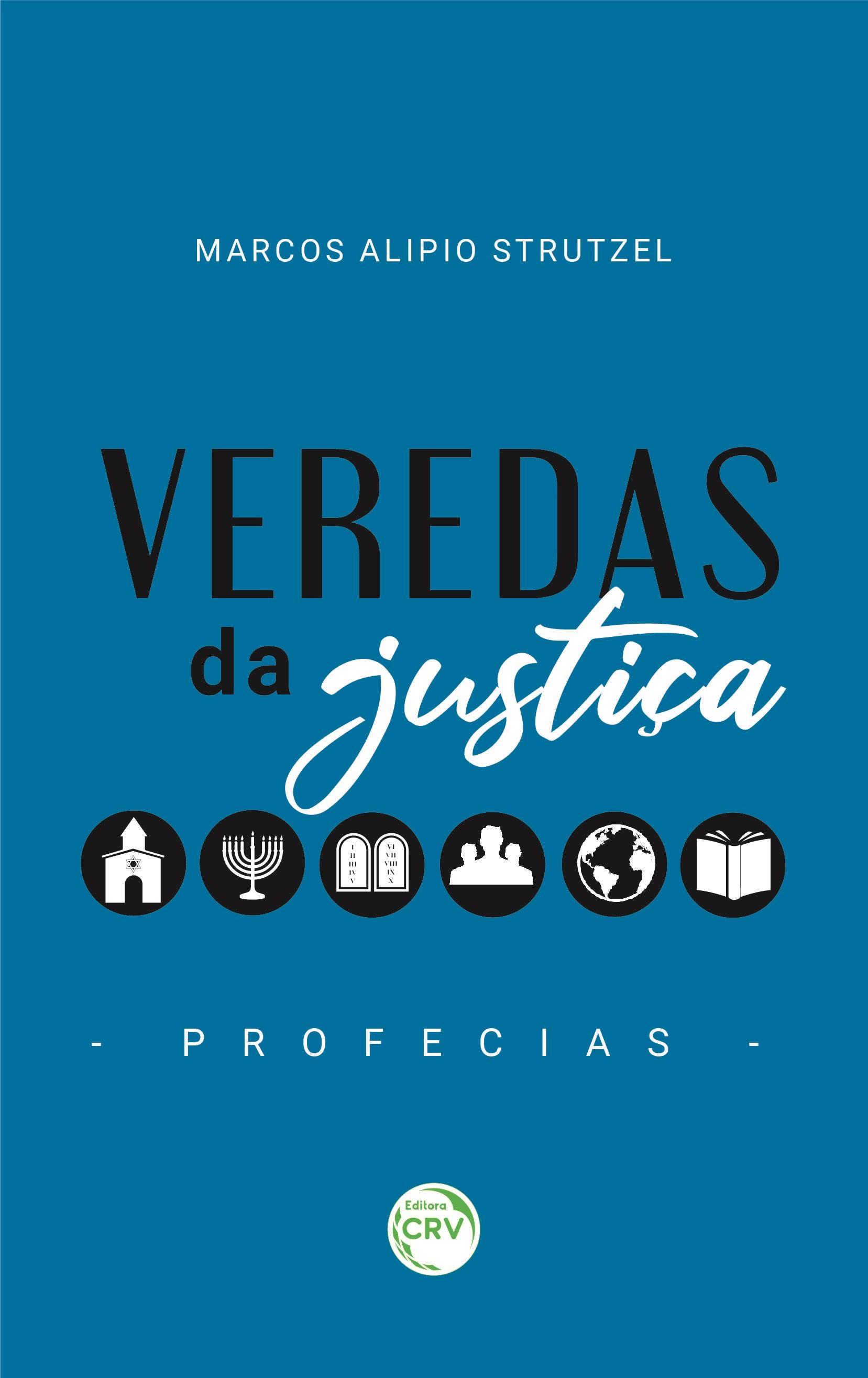 Capa do livro: VEREDAS DA JUSTIÇA <br>PROFECIAS