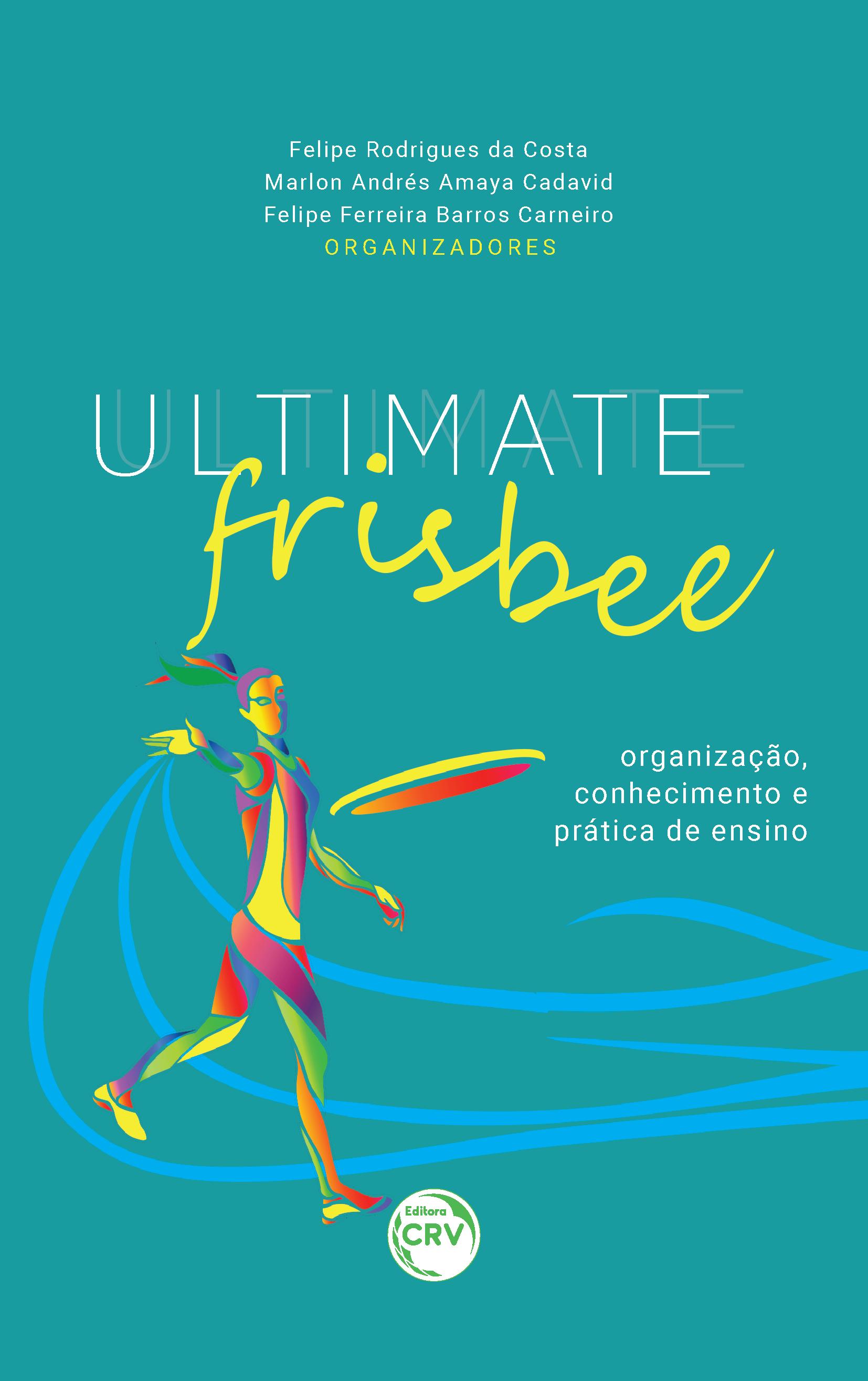 Capa do livro: ULTIMATE FRISBEE: <br>organização, conhecimento e prática de ensino