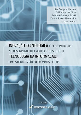 Capa do livro: INOVAÇÃO TECNOLÓGICA E SEUS IMPACTOS NO DESEMPENHO DE EMPRESAS DO SETOR DE TECNOLOGIA DA INFORMAÇÃO:<br>um estudo empírico em Minas Gerais