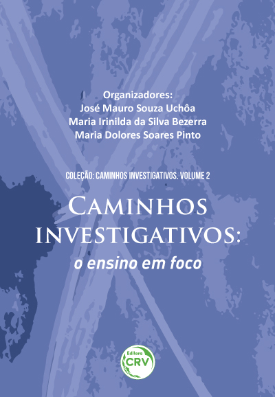Capa do livro: CAMINHOS INVESTIGATIVOS: <br>o ensino em foco <br>COLEÇÃO CAMINHOS INVESTIGATIVOS - Volume II