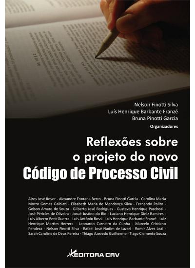 Capa do livro: REFLEXÕES SOBRE O PROJETO DO NOVO CÓDIGO DE PROCESSO CIVIL
