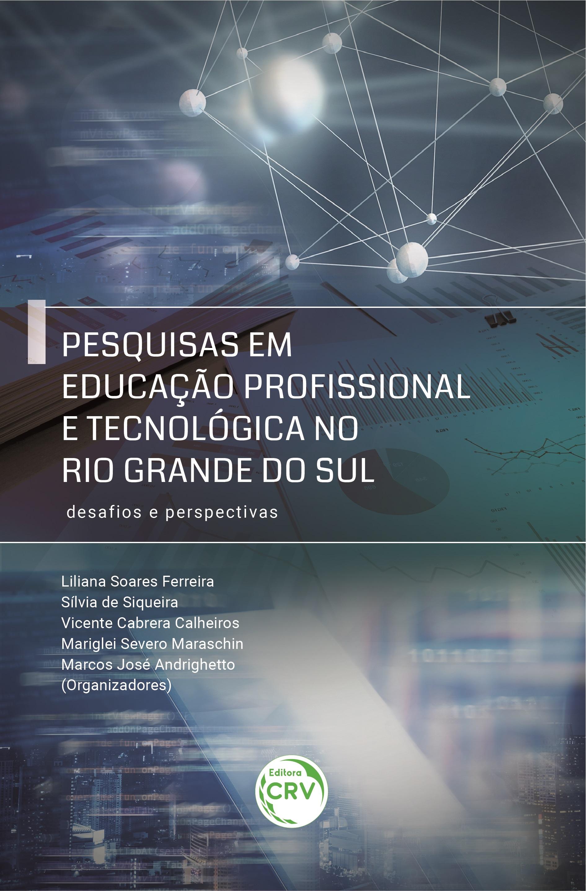Capa do livro: PESQUISAS EM EDUCAÇÃO PROFISSIONAL E TECNOLÓGICA NO RIO GRANDE DO SUL:<br> desafios e perspectivas