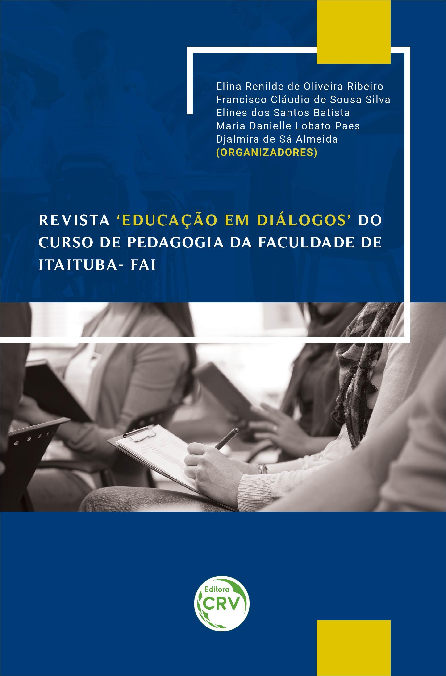 Capa do livro: REVISTA 'EDUCAÇÃO EM DIÁLOGOS' DO CURSO DE PEDAGOGIA DA FACULDADE DE ITAITUBA – FAI
