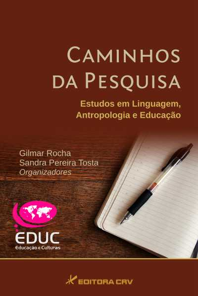 Capa do livro: CAMINHOS DA PESQUISA:<br>estudos em linguagem, antropologia e educação