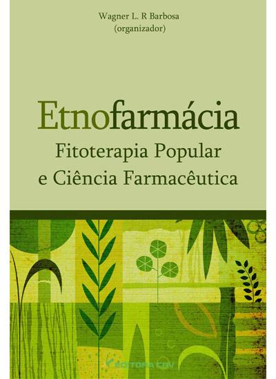 Capa do livro: ETNOFARMÁCIA FITOTERAPIA POPULAR E CIÊNCIA FARMACÊUTICA
