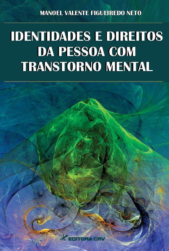 Capa do livro: IDENTIDADES E DIREITOS DA PESSOA COM TRANSTORNO MENTAL