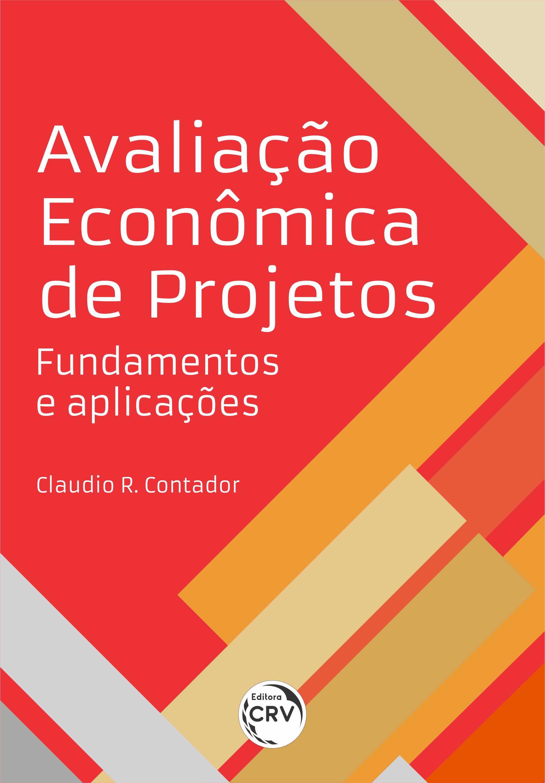 Capa do livro: AVALIAÇÃO ECONÔMICA DE PROJETOS:<br> fundamentos e aplicações