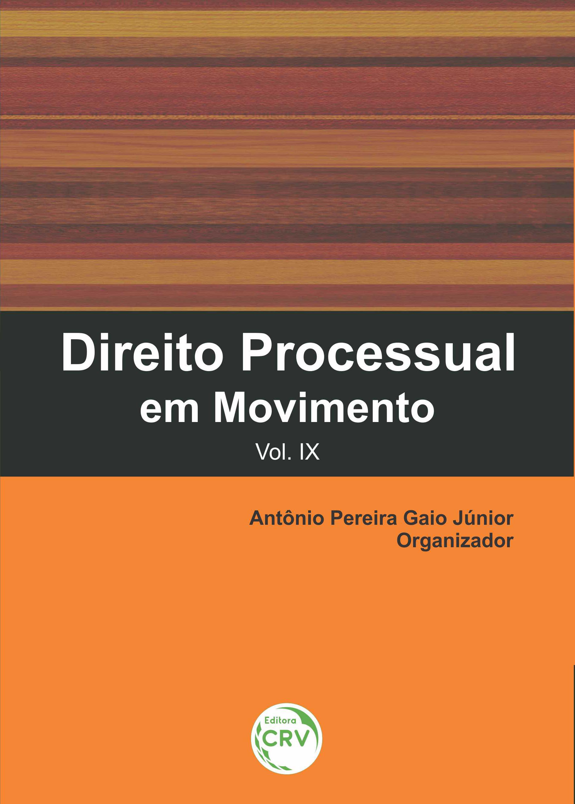 Capa do livro: DIREITO PROCESSUAL EM MOVIMENTO <BR> <BR>Vol. IX