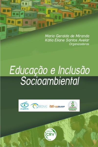 Capa do livro: EDUCAÇÃO E INCLUSÃO SOCIOAMBIENTAL