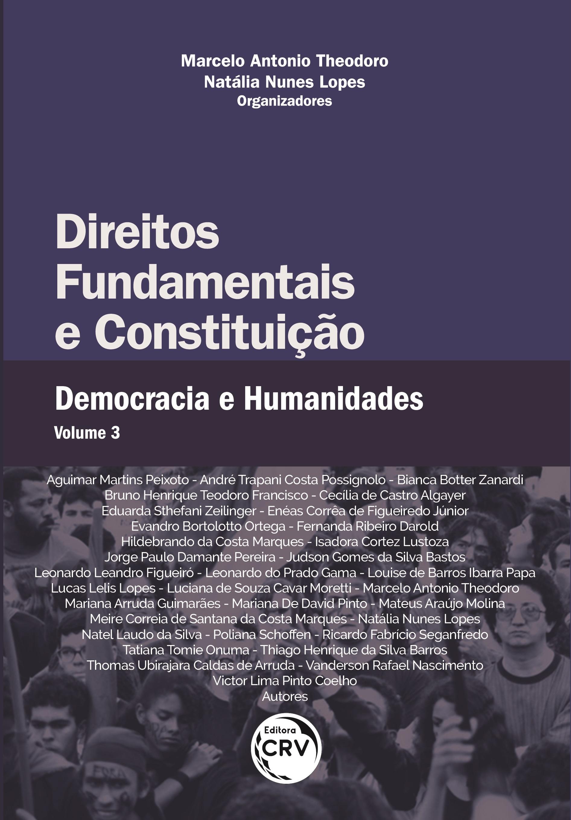 Capa do livro: DIREITOS FUNDAMENTAIS E CONSTITUIÇÃO: <br>Democracia e Humanidades <br>Volume 3