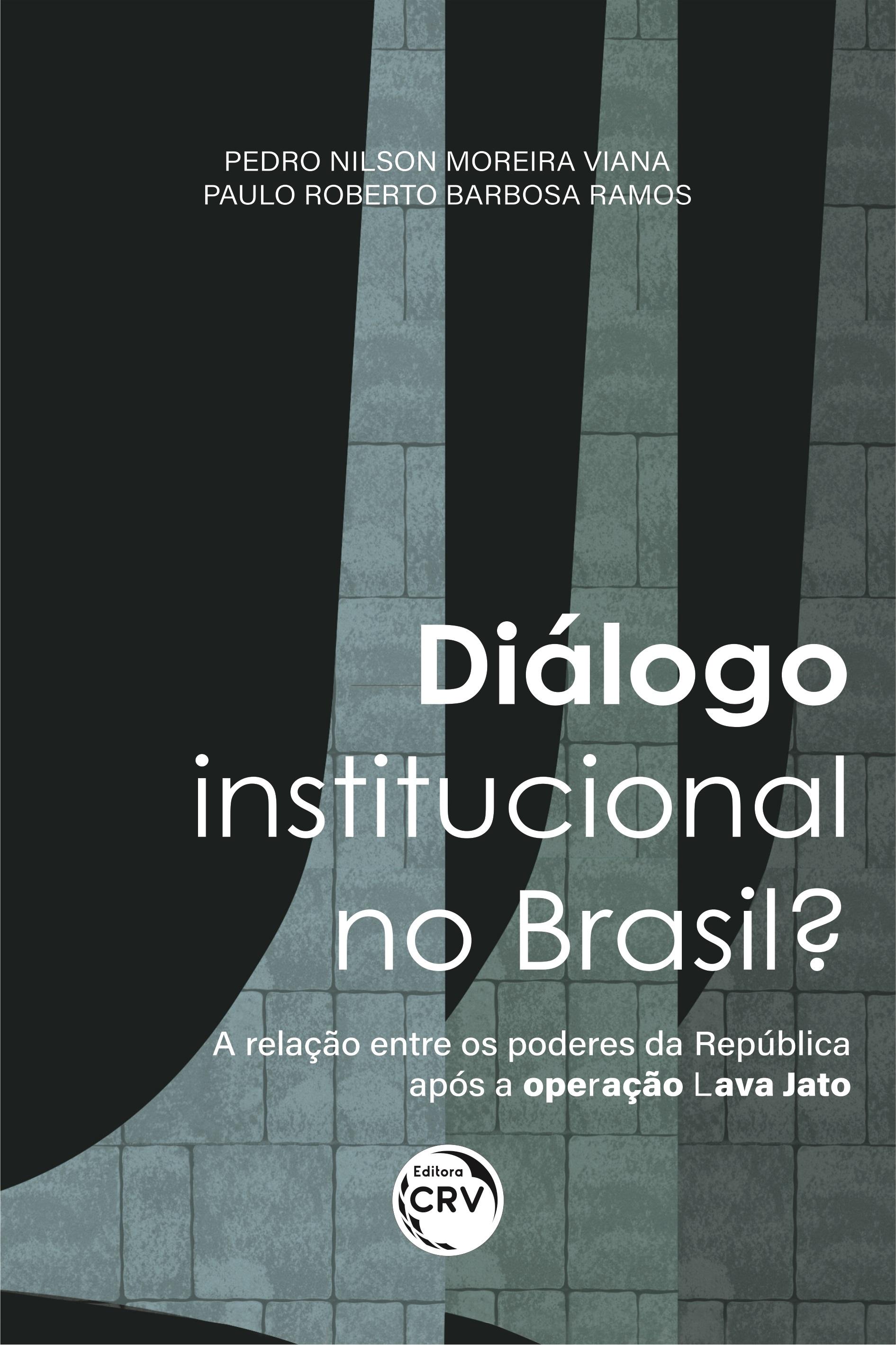 Capa do livro: DIÁLOGO INSTITUCIONAL NO BRASIL? <br>A relação entre os poderes da República após a operação Lava Jato