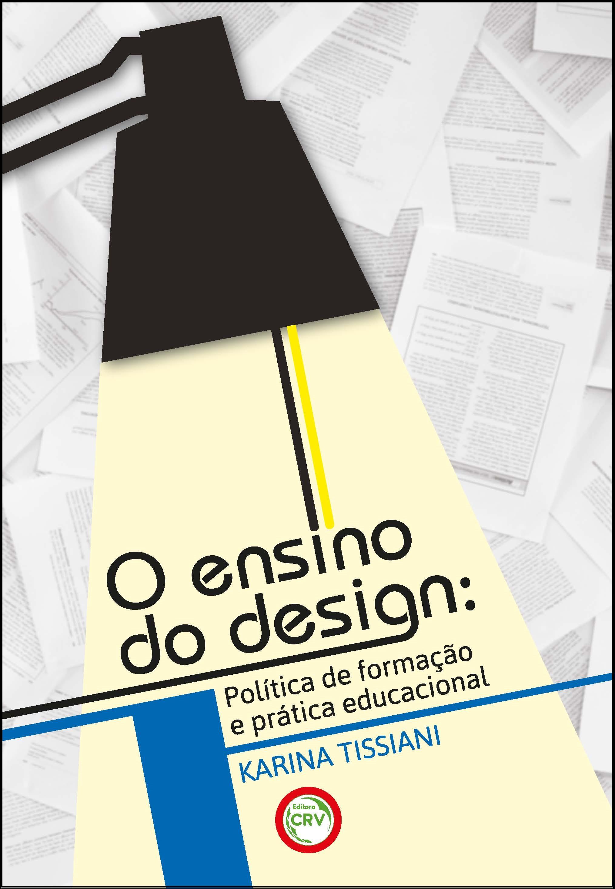 Capa do livro: O ENSINO DO DESIGN:<br>política de formação e prática educacional