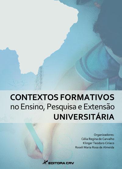 Capa do livro: CONTEXTOS FORMATIVOS NO ENSINO, PESQUISA E EXTENSÃO UNIVERSITÁRIA