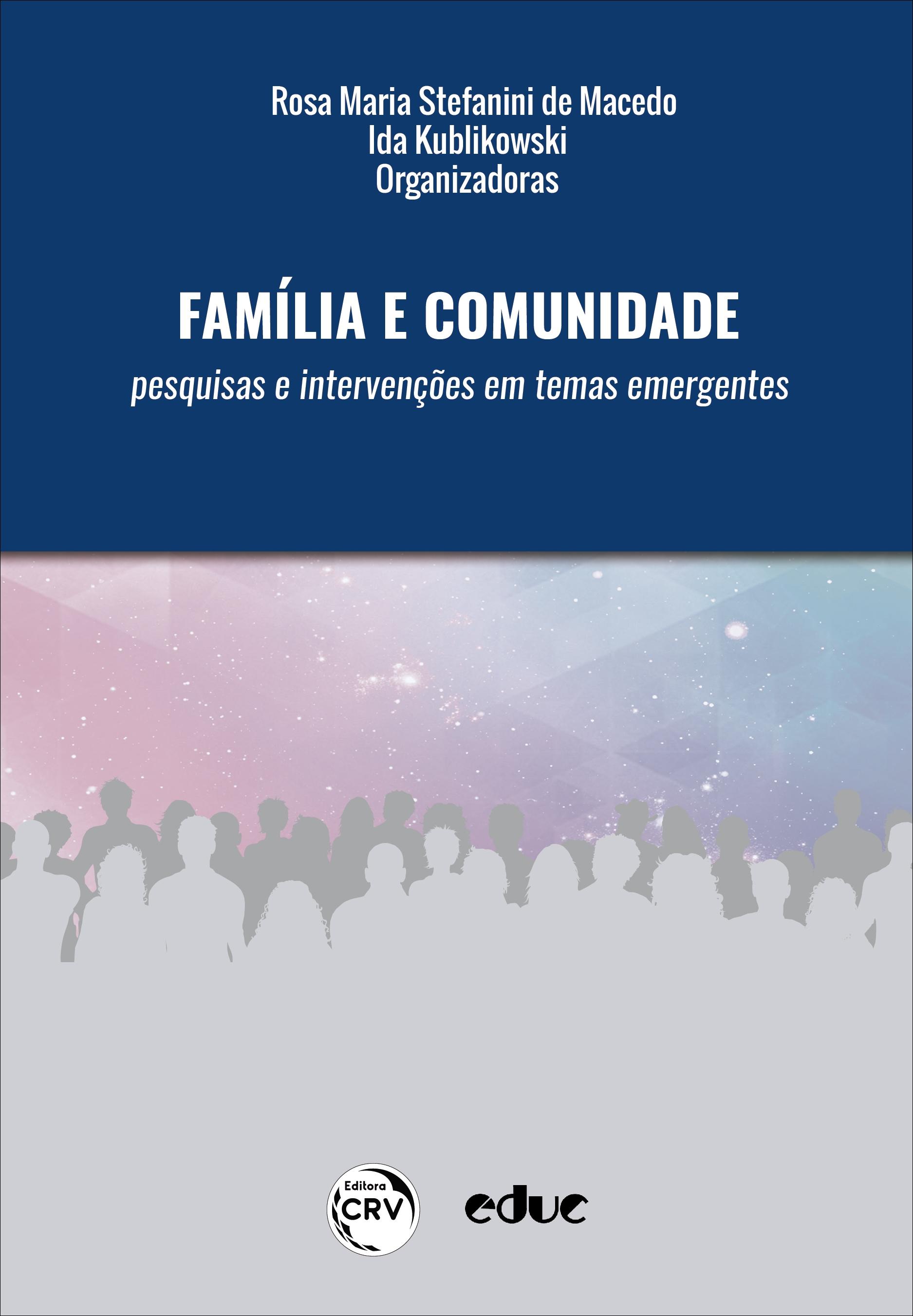 Capa do livro: FAMÍLIA E COMUNIDADE: <br>pesquisas e intervenções em temas emergentes