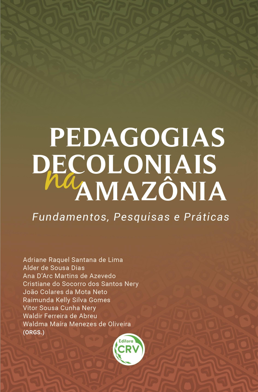 Capa do livro: PEDAGOGIAS DECOLONIAIS NA AMAZÔNIA: <br>fundamentos, pesquisas e práticas