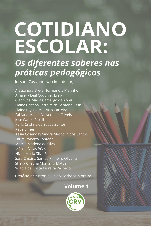 Capa do livro: COTIDIANO ESCOLAR: <br> os diferentes saberes nas práticas pedagógicas <br> Coleção Cotidiano Escolar - Volume 1