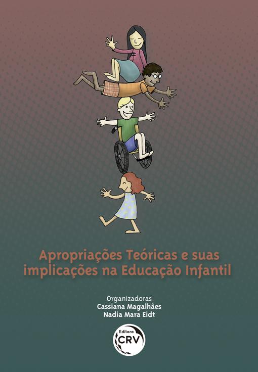 Capa do livro: APROPRIAÇÕES TEÓRICAS E SUAS IMPLICAÇÕES NA EDUCAÇÃO INFANTIL