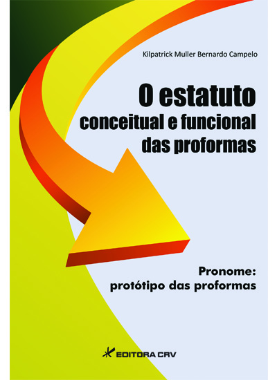 Capa do livro: O ESTATUTO CONCEITUAL E FUNCIONAL DAS PROFORMAS PRONOME:<br> protótipo das proformas