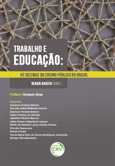Capa do livro: TRABALHO E EDUCAÇÃO: <br>os dilemas do ensino público no Brasil