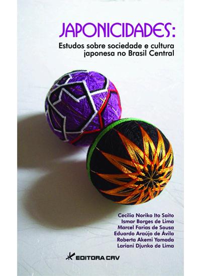 JAPONICIDADES:<br>estudos sobre sociedade e Cultura Japonesa no Brasil Central