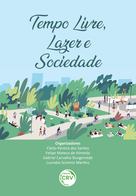 Capa do livro: TEMPO LIVRE, LAZER E SOCIEDADE