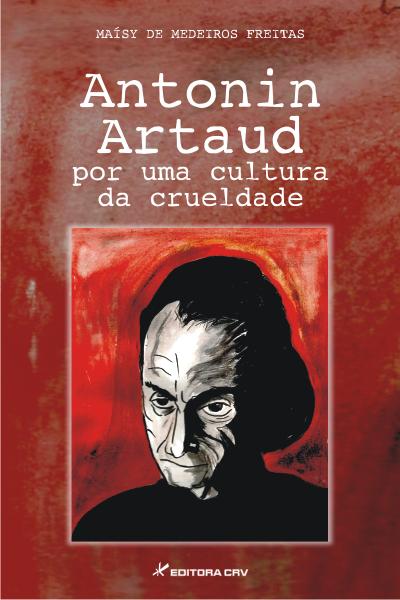Capa do livro: ANTONIN ARTAUD:<br>por uma cultura de crueldade