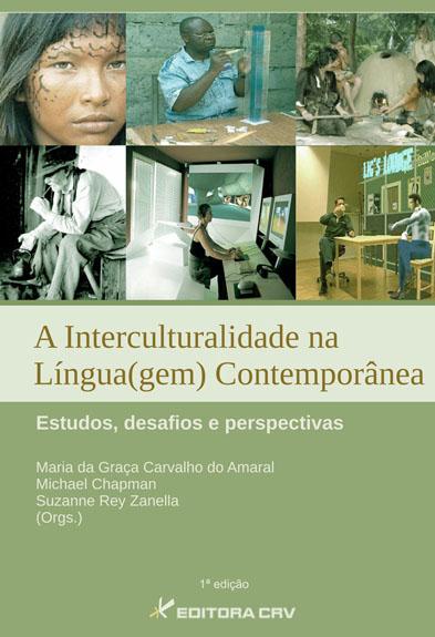 Capa do livro: A INTERCULTURALIDADE NA LÍNGUA(GEM) CONTEMPORÂNEA:<br>desafios, estudos e perspectivas