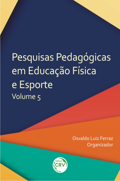 Capa do livro: PESQUISAS PEDAGÓGICAS EM EDUCAÇÃO FÍSICA E ESPORTE <br> Volume 5
