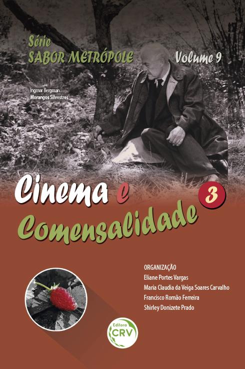 Capa do livro: CINEMA E COMENSALIDADE 3<br> Série Sabor Metrópole - Volume 9