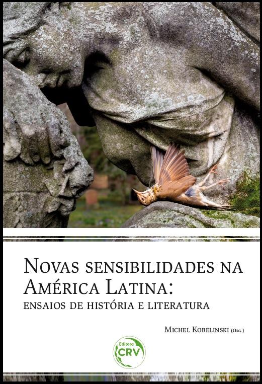 Capa do livro: NOVAS SENSIBILIDADES NA AMÉRICA LATINA:<br>ensaios de história e literatura
