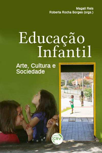 Capa do livro: EDUCAÇÃO INFANTIL:<br>arte, cultura e sociedade