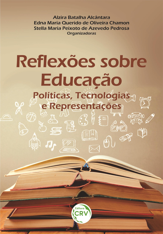 Capa do livro: REFLEXÕES SOBRE EDUCAÇÃO: <br>Políticas, Tecnologias e Representações