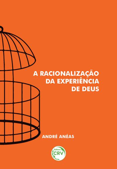 Capa do livro: A RACIONALIZAÇÃO DA EXPERIÊNCIA DE DEUS