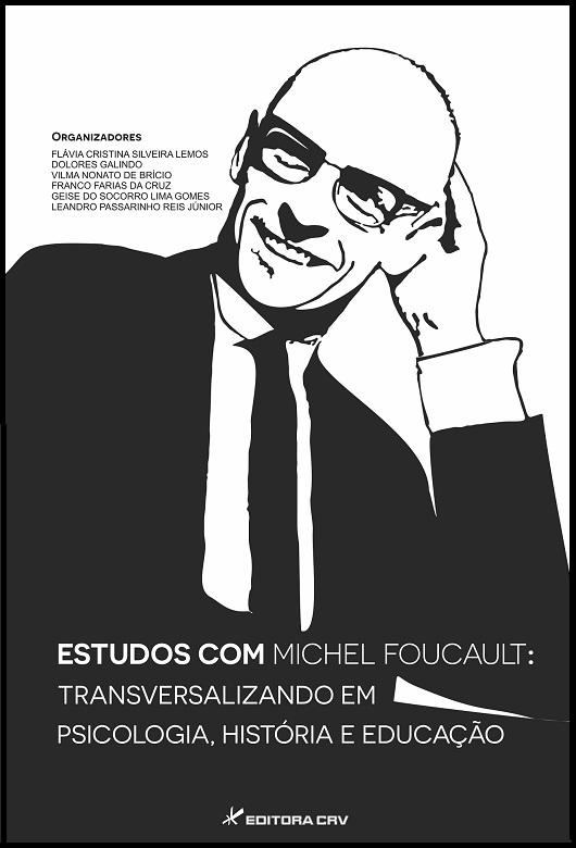 Capa do livro: ESTUDOS COM MICHEL FOUCAULT:<br>transversalizando em psicologia, história e educação